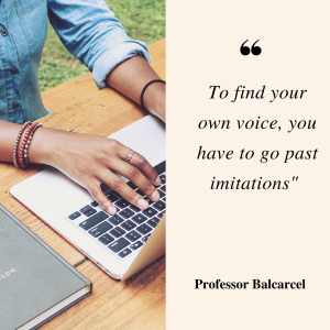 To find your own voice, you have to go past imitations